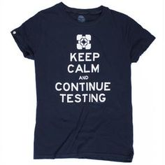Portal 2: T-Shirt: Keep Calm & Continue Testing (Product Image)]