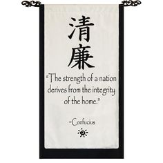 The strength of a nation derives from the integrity of the home- Confucius