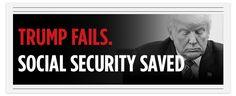 Trump FAILS. Social Security SAVED