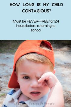 How long is my child contagious when sick? They must go 24 hours without a fever or must be on antibiotics for 24 hours before they can return to school. Click for full guide on fever.