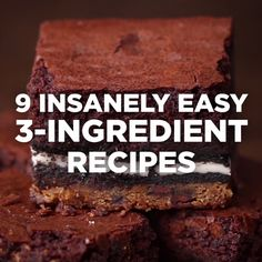 9 Insanely Easy 3-Ingredient Recips