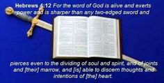 ...sharper than any two-edged sword...dividing of soul and spirit...discerning thoughts and intentions...
