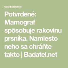 Potvrdené: Mamograf spôsobuje rakovinu prsníka. Namiesto neho sa chráňte takto | Badatel.net Nordic Interior, Detox, Math Equations, Health, Masky, Health Care, Salud