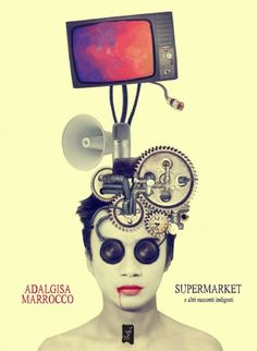 #SupermarketEdAltriRaccontiIndgesti di #AdalgisaMarrocco (#EdizioniLaGru 2014)