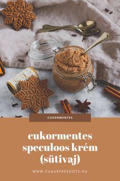 cukormentes sütivaj, speculoos krém, ami akár más fűszeres keksszel is működik! Sugar Free, Mousse, Food, Essen, Meals, Yemek, Eten