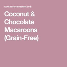 Coconut & Chocolate Macaroons (Grain-Free)