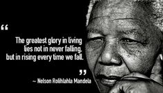 Rising every time we fall. Nelson Mandela Quote