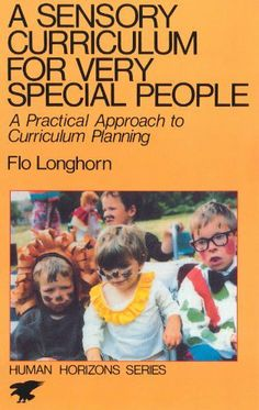A Sensory Curriculum for Very Special People (Human Horizons) by Flo Longhorn. $14.24. http://yourdailydream.org/showme/dpsue/Bs0u0e7o5j5fAr2g4uCx.html. Author: Flo Longhorn. Publisher: Souvenir Press (September 1, 2011). 248 pages. This book was developed from the author's work with profoundly disabled children, their sensory impairment meant that traditional teaching was unsuccessful as they were unaware of the world around them. Flo Longhorn sets out a ...