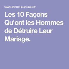 Les 10 Façons Qu'ont les Hommes de Détruire Leur Mariage.