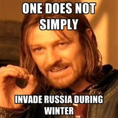 "im such a nerd, cuz this is way too funny. lol @Garland Smith remember? Napoleon tried to invade russia ""Epic Fail"""