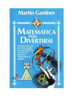 Matemática para divertirse       Martin Gardner                             2