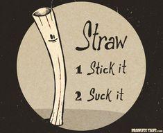 3. Snort it.  Straw Instructions