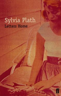 Sylvia Plath: Letters Home
