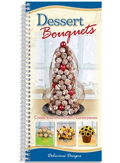 Dessert Bouquets – The Kitchen Kettle