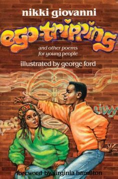 Ego-Tripping and Other Poems for Young People by Nikki Gi... https://www.amazon.com/dp/B008LXFS5U/ref=cm_sw_r_pi_dp_x_fqK-xb3X81FDF