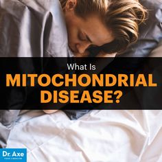 Mitochondrial disease - Dr. Axe http://www.draxe.com #health #holistic #natural