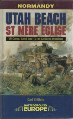 PAS7360 Pen & Sword Books - Normandy - Utah Beach - St. Mere Eglise, VII Corps, 82nd and 101st Airborne Divisions (Battleground Europe) Hardcover – 2001