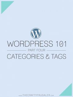 Wordpress 101 Part 4: Categories and Tags