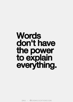 words don't have the power...
