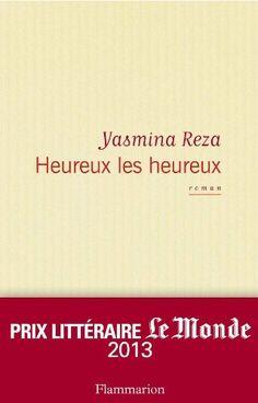 Heureux les heureux de Yasmina Reza, http://www.amazon.fr/dp/2081294451/ref=cm_sw_r_pi_dp_Crv.rb0A82S1B