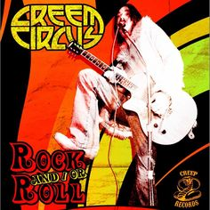 C Cr Cre Creem Circus Rock And/Or Roll ⋆ Global Texan Chronicles
