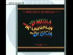 Fantasia Suite- Friday Night in San Francisco: Al D'Meloa, John McLaughlin, Paco DeLucia