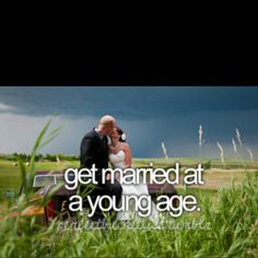 Get married young- check!