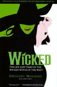 Wicked by Gregory McGuire.
