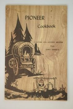 Pioneer Cooking - Foods and Recipes of Early American Settlers