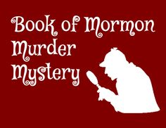 Book of Mormon Murder Mystery – The Idea Door Mutual Activities, Young Women Activities, Church Activities, Summer Activities, Enrichment Activities, Indoor Activities, Youth Group Activities, Activities For Girls, Youth Groups