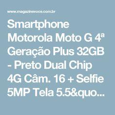 """Smartphone Motorola Moto G 4ª Geração Plus 32GB - Preto Dual Chip 4G Câm. 16 + Selfie 5MP Tela 5.5"""" - Magazine Dotechnonerd"""