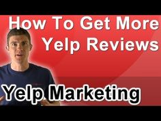 How To Get More Yelp Reviews For Your Small and Local Business