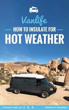 Campervan insulation hacks. Perfect for hot weather insulation in an RV or camper van. Lots of cooling techniques that would be great for summer. Full of tips and tricks to keep your van cool in the heat. #vanlife via @parkedinparadise