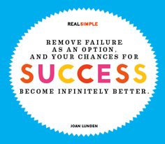 """Love this daily quote from Real Simple - """"Remove failure as an option. Simple Quotes, Great Quotes, Quotes To Live By, Inspirational Quotes, Daily Quotes, Me Quotes, Cool Words, Wise Words, Daily Thoughts"""