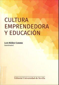 Cultura emprendedora y educación / Luis Núñez Cubero (coordinador) ;...[Mar Lorenzo, Diana Priegue Caamaño]