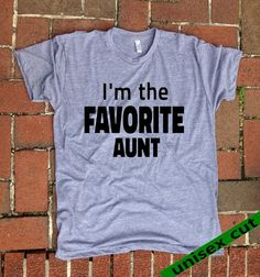I'm the FAVORITE AUNT. Unisex heather gray tri by BurntThreadz