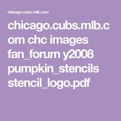 chicago.cubs.mlb.com chc images fan_forum y2008 pumpkin_stencils stencil_logo.pdf