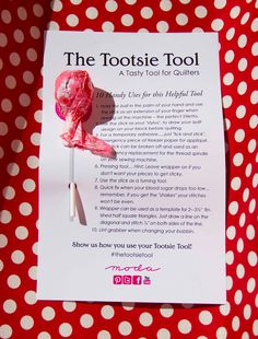The Tootsie Tool... A Tasty Tool for Quilters!  10 Handy Uses for this Helpful Tool...