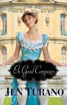 book review of In Good Company by Jen Turano (Bethany House) by papertapepins