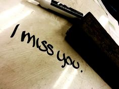 I miss you. #love #quote
