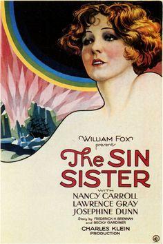Sin Sister (1929)Stars: Nancy Carroll, Lawrence Gray, Josephine Dunn, Myrtle Stedman, Anders Randolf ~  Director: Charles Klein