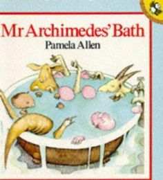 Buy Mr Archimedes' Bath by Pamela Allen at Mighty Ape NZ. When Mr Archimedes takes a bath with three of his friends, Kangaroo, Wombat and Goat, the water always overflows and makes a mess. Mr Archimedes is de. Math Literature, Math Books, Mathematics Pictures, Picture Story Books, Bath Pictures, Australian Authors, Math Literacy, Numeracy, Ways Of Learning
