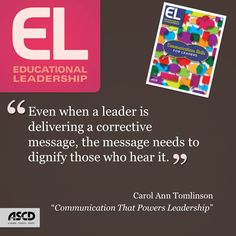 Real leaders empower teachers with their communications, says Carol Ann Tomlinson. Read more about communications skills for leaders in the April issue of Educational Leadership.
