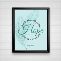 Emily Dickinson Quote  Hope is in the Thing with by VNBDesigns