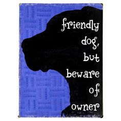 Friendly Dog Wood Sign