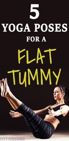 5 Yoga Poses For A Flat Tummy - FittyFoodies