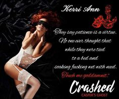 This Teaser Is WOW  )Crashed: Caspers Ghost   (. Pre-order Available Now! Circe All it takes is one wrong choice to change the course of your life forever. It was all planned out; I was going to be someone special. That was me in a nutshell. But when everything has been in your grasp how do you live when it all slips away? My life has been a series of bad memories bad moves wrong turns and pain. Lots of pain. Then I met him. I thought that pain would be a thing of the past; I guess not. I…