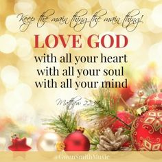 Love God with all your heart, with all your soul, with all your mind. Prayer Quotes, Scripture Quotes, Bible Scriptures, Scripture Memorization, Biblical Verses, Bible Mapping, Christmas Quotes, Christmas Jesus, Christian Christmas