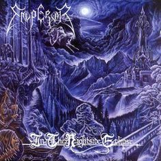Emperor: In The Nightside Eclipse. life changing album for black metal fans