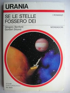 """The novel """"If the Stars Are Gods"""" by Gregory Benford and Gordon Eklund was published for the first time in 1977. It's a fix-up of stories published in previous years. Cover art by Vicente Segrelles for the first Italian edition. Click to read a review of this novel!"""